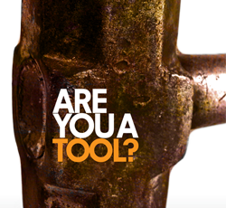 Are You a Tool?
